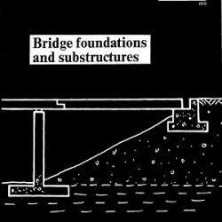 Bridge Foundations and Substructures
